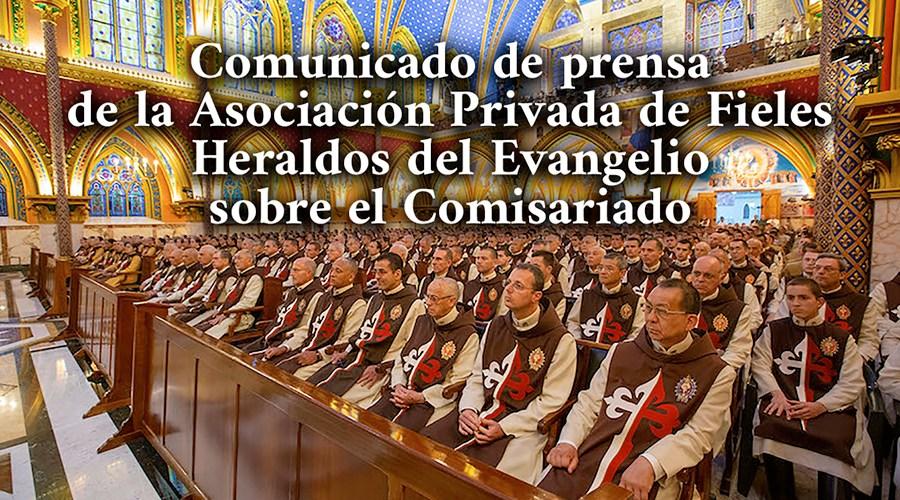 Comunicado de prensa de la Asociación Privada de Fieles Heraldos del Evangelio sobre el Comisariado